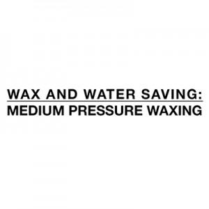Saving water and wax - waxing medium pressure
